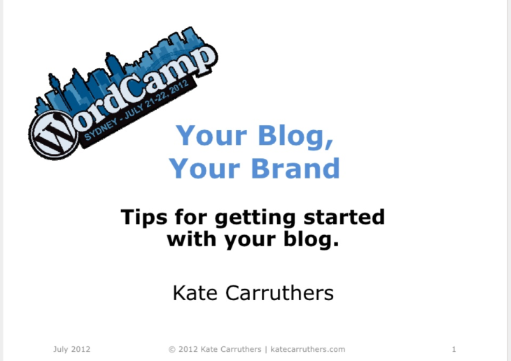 https://www.slideshare.net/carruthk/your-blog-your-brand-tips-on-getting-started-with-your-blog